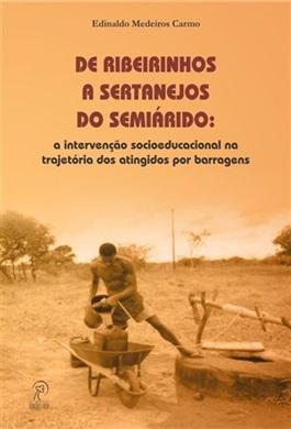 De ribeirinhos a sertanejos do semiárido: a intervenção socioeducacional na trajetória dos atingidos por barragens