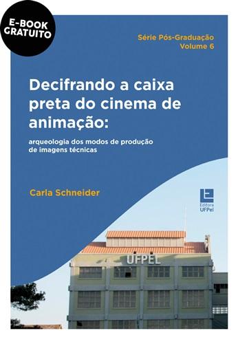 Decifrando a caixa preta do cinema de animação: arqueologia dos modos de produção de imagens técnicas