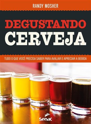 Degustando cerveja: tudo o que você precisa saber para avaliar e apreciar a bebida
