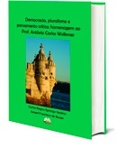 Democracia, pluralismo e pensamento crítico: homenagem ao Prof. Antônio Carlos Wolkmer
