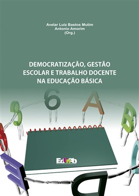 DEMOCRATIZAÇÃO, GESTÃO ESCOLAR E TRABALHO DOCENTE NA EDUCAÇÃO BÁSICA
