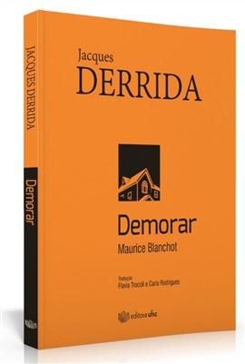 Demorar: Maurice Blanchot (edição esgotada)