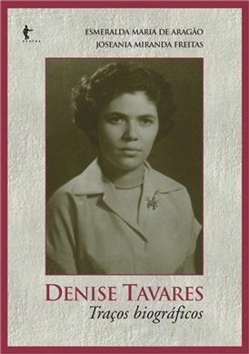 Denise Tavares: traços biográficos