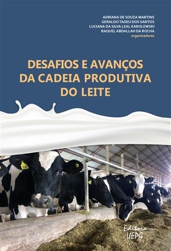 DESAFIOS E AVANÇOS DA CADEIA PRODUTIVA DO LEITE