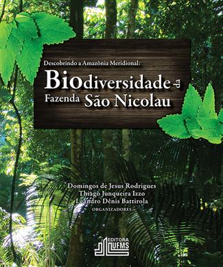 Descobrindo a Amazônia Meridional: Biodiversidade da Fazenda São Nicolau