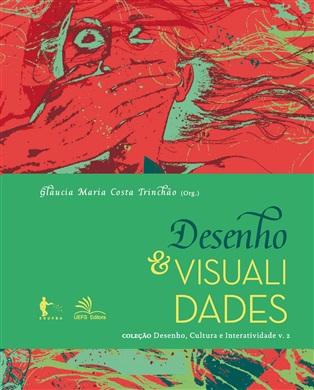Desenho & visualidades (Coleção Desenho, Cultura e Interatividade v.2)