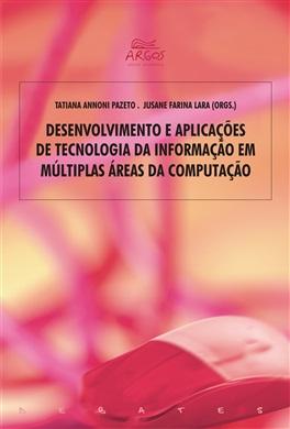 Desenvolvimento e aplicações de tecnologia da informação em múltiplas áreas da computação