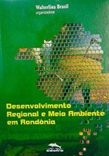 Desenvolvimento Regional e Meio Ambiente em Rondônia