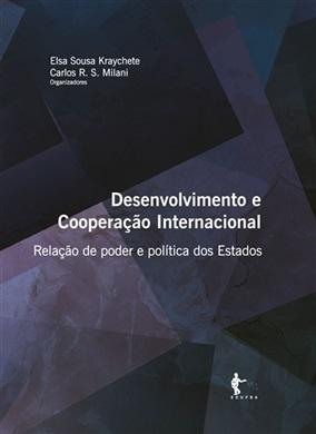 Desenvolvimento e Cooperação Internacional: relações de poder e política dos Estados