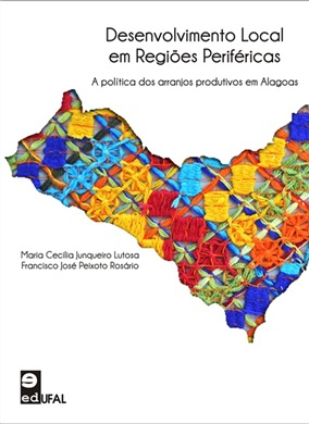 Desenvolvimento local em regiões periféricas: a política dos arranjos produtivos em Alagoas
