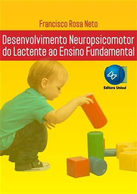 Desenvolvimento Neuropsicomotor do Lactente ao Ensino Fundamental