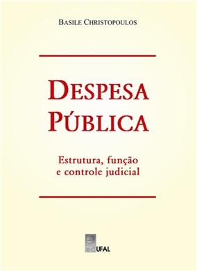 Despesa Pública: estrutura, função e controle judicial
