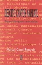 DEZOITO CANTOS NAHUATL: TEXTOS BILÍNGÜES COMENTADOS