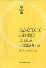 DIAGNÓSTICO DO MEIO FÍSICO DE BACIAS HIDROGRÁFICAS: MODELO E APLICAÇÃO (edição esgotada)