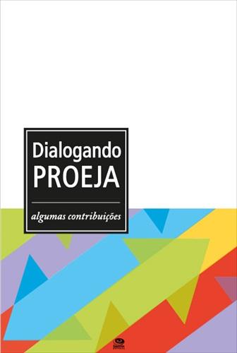 Dialogando PROEJA: algumas contribuições