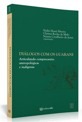Diálogos com os Guarani: articulando compreensões antropológicas e indígenas