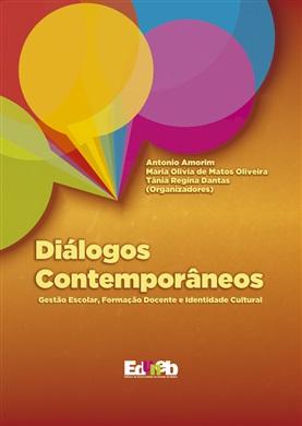 DIÁLOGOS CONTEMPORÂNEOS gestão escolar, formação docente e identidade cultural
