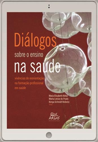 Diálogos sobre o ensino na saúde: vivências de reorientação na formação profissional em saúde