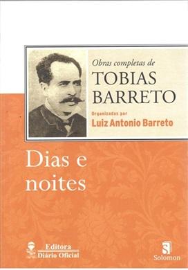 Dias e Noites - Obras Completas de Tobias Barreto