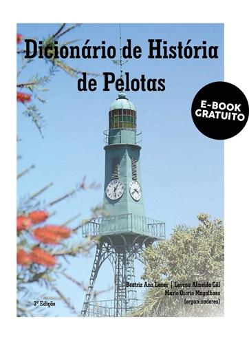 Dicionário de História de Pelotas (e-book)