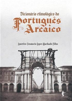 Dicionário etimológico do português arcaico