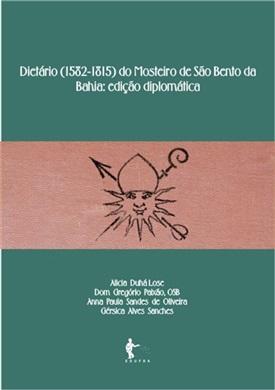 Dietário do Mosteiro de São Bento da Bahia: edição diplomática
