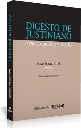 Digesto de Justiniano: livro segundo: jurisdição (edição esgotada)