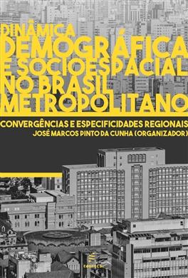 Dinâmica demográfica e socioespacial no Brasil metropolitano: convergências e especificidades regionais