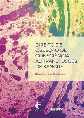 DIREITO DE OBJEÇÃO DE CONSCIÊNCIA ÀS TRANSFUSÕES DE SANGUE