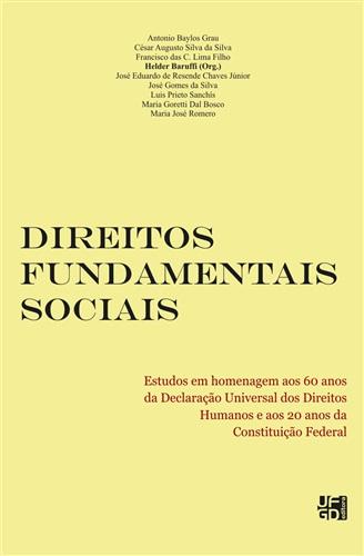 DIREITOS FUNDAMENTAIS SOCIAIS: ESTUDOS EM HOMENAGEM AOS 60 ANOS DA DECLARAÇÃO UNIVERSAL DOS DIREITOS HUMANOS E AOS 20 ANOS DA CONSTITUIÇÃO FEDERAL