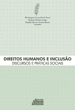 Direitos Humanos e Inclusão: Discursos e Práticas Sociais
