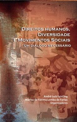 DIREITOS HUMANOS, DIVERSIDADE E MOVIMENTOS SOCIAIS: um diálogo necessário