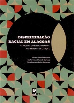 Discriminação racial em Alagoas: o papel da Comissão de Defesa das Minorias da OAB/AL
