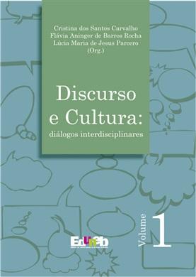 DISCURSO E CULTURA diálogos interdisciplinares - Volume I ou II