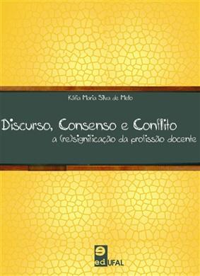 Discurso, consenso e conflito: a (re)significação da profissão docente no Brasil