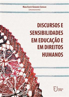 DISCURSOS E SENSIBILIDADES EM EDUCAÇÃO E EM DIREITOS HUMANOS