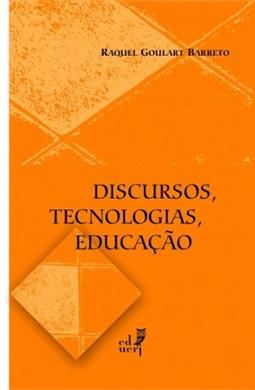 Discursos, tecnologias, educação