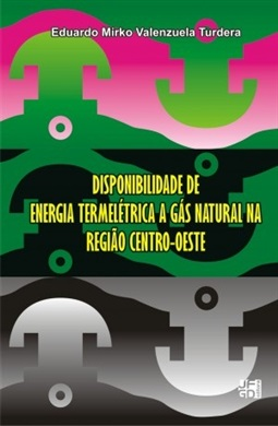 DISPONIBILIDADE DE ENERGIA TERMELÉTRICA A GÁS NATURAL NA REGIÃO CENTRO-OESTE