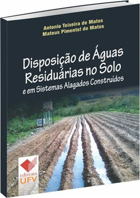 Disposição de Águas Residuárias no Solo e em Sistemas Alagados Construídos