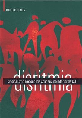 DISRITMIA: sindicalismo e economia solidária no interior da CUT