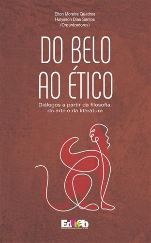Do belo ao ético: diálogos a partir da filosofia, da arte e da literatura