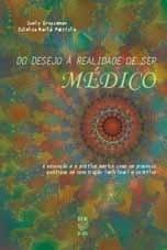 DO DESEJO À REALIDADE DE SER MÉDICO (edição esgotada)