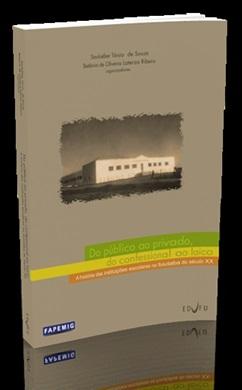 DO PÚBLICO AO PRIVADO, DO CONFESSIONAL AO LAICO: a história das instituições escolares na Ituiutaba do século XX