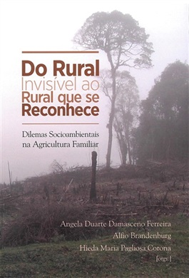 Do Rural Invisível ao Rural que se Reconhece: Dilemas socioambientais na agricultura familiar