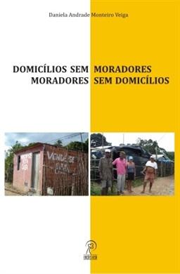 Domicílios sem Moradores - Moradores sem domicílios