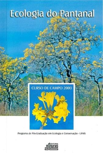 Ecologia do Pantanal: Curso de Campo - 2003