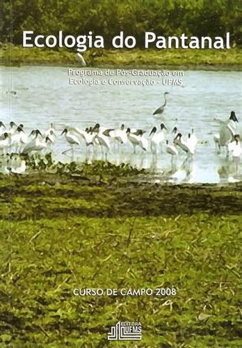 Ecologia do Pantanal: Curso de Campo - 2008