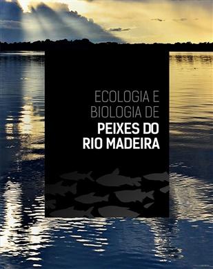 Ecologia e biologia de peixes do rio Madeira