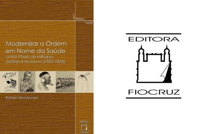 Editora Fiocruz analisa ideias sobre saúde pública no século 19 em novo título