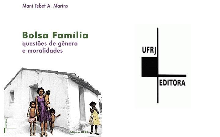Editora UFRJ lança título sobre Bolsa Família e moralidade